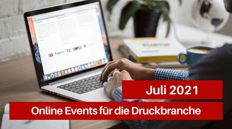 Veranstaltungen für die Druckbranche, Juli 2021